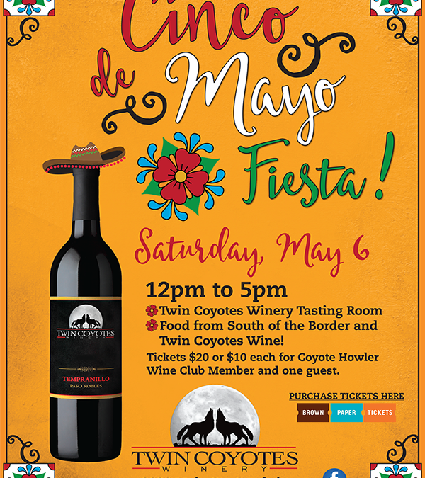 Cinco De Mayo Fiesta with Twin Coyotes Winery!